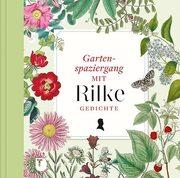 Gartenspaziergang mit Rilke