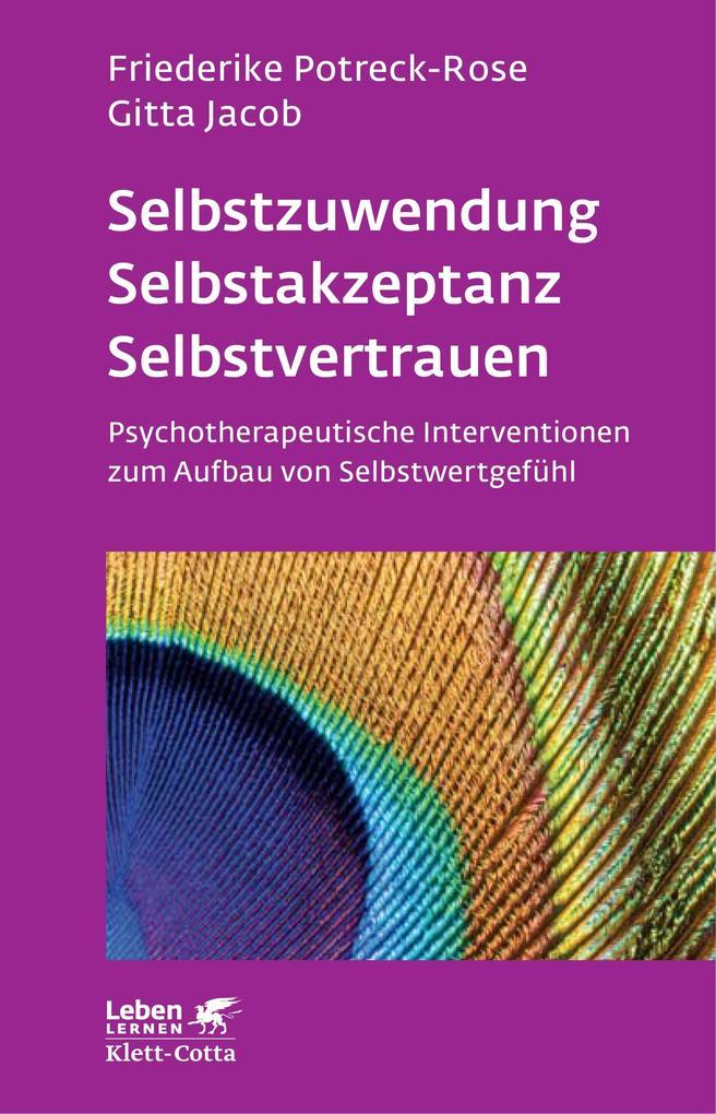 Selbstzuwendung, Selbstakzeptanz, Selbstvertrauen als Buch