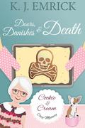 Doors, Danishes & Death (A Cookie and Cream Cozy Mystery, #3)