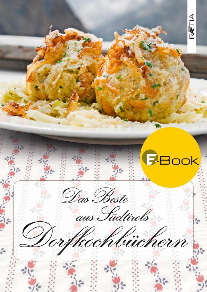 Das Beste aus Südtirols Dorfkochbüchern als eBook