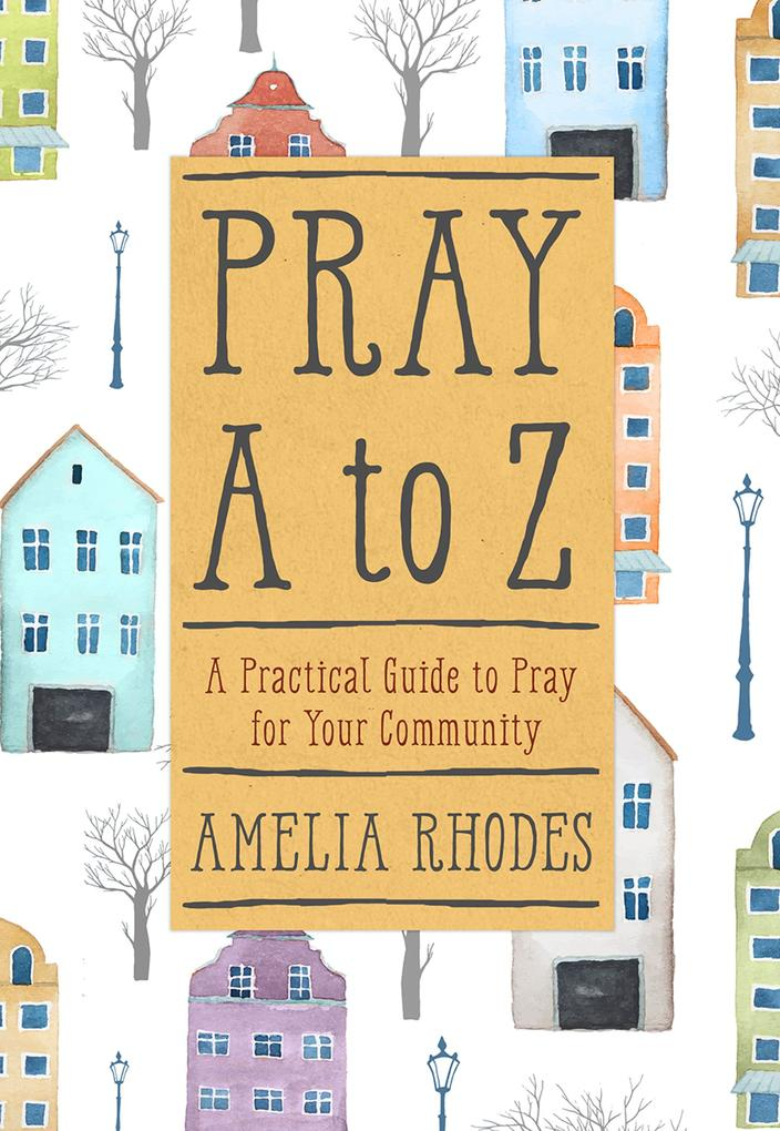 Pray A to Z als eBook Download von Amelia Rhodes