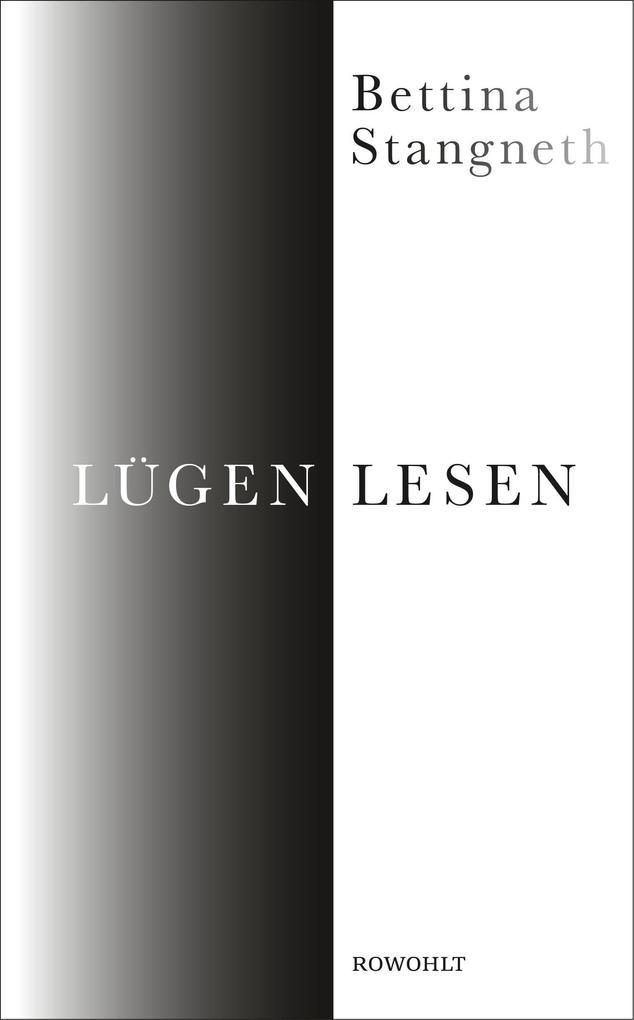 Lügen lesen als Buch von Bettina Stangneth