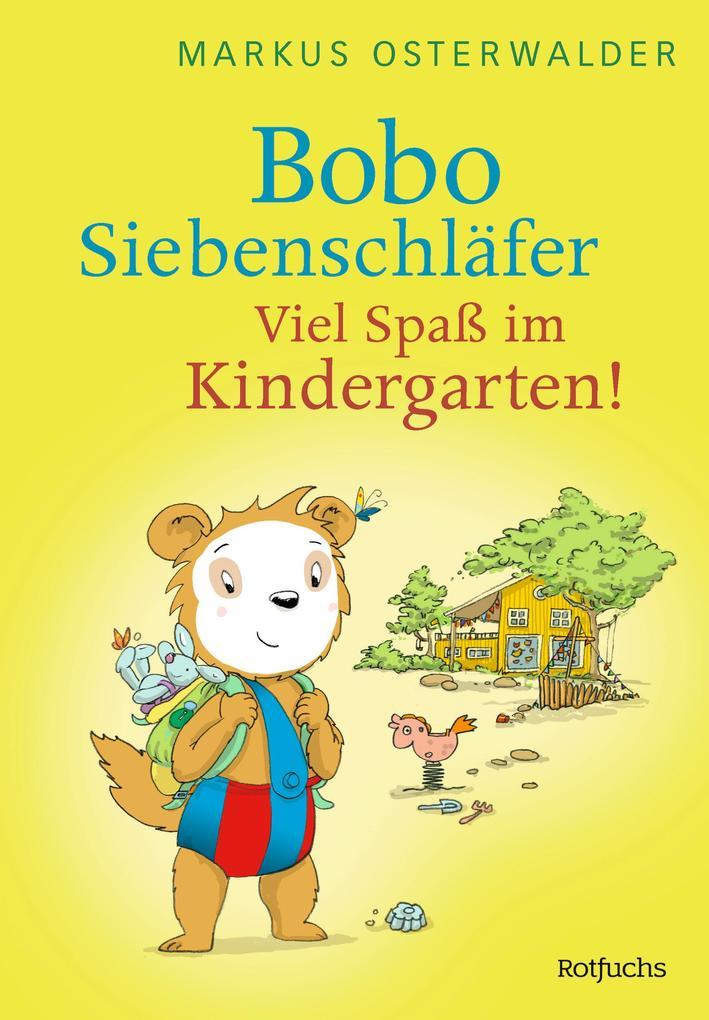 Bobo Siebenschläfer: Viel Spaß im Kindergarten! als Buch