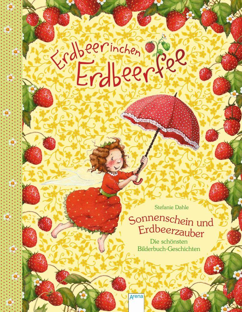 Erdbeerinchen Erdbeerfee. Sonnenschein und Erdbeerzauber als Buch