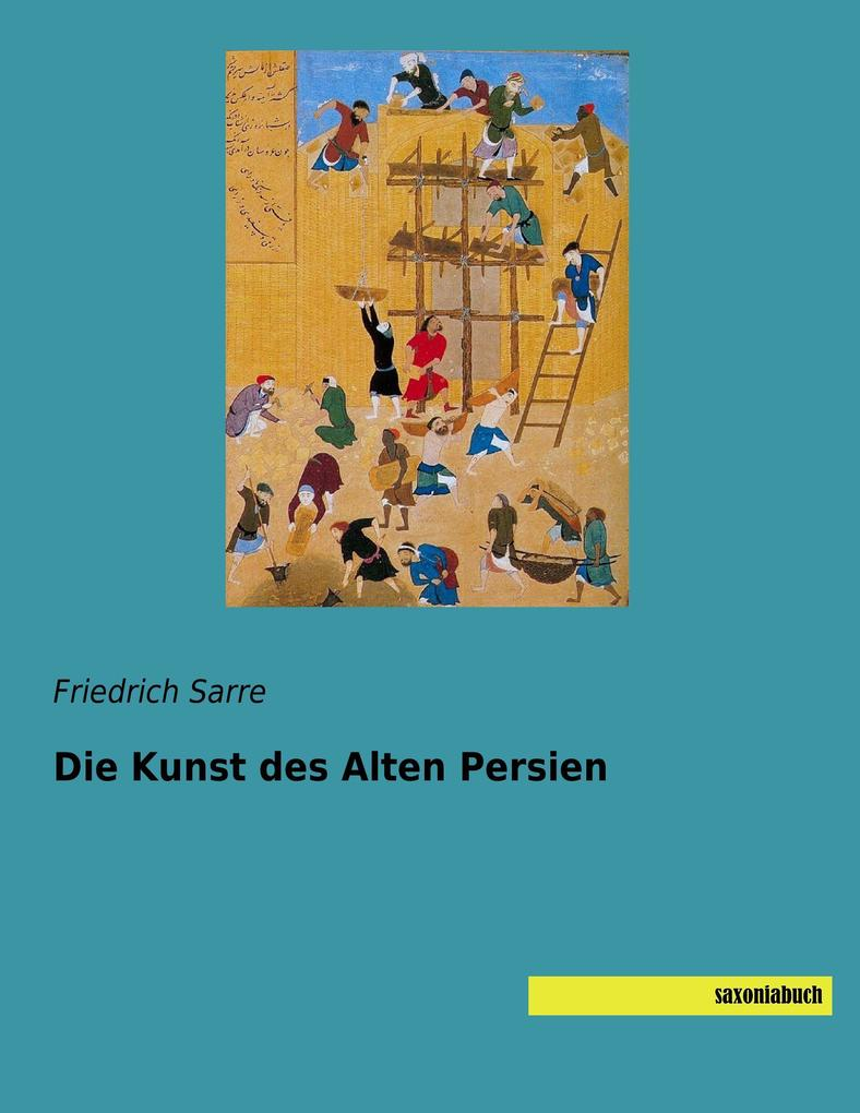 Die Kunst des Alten Persien als Buch von Friedr...