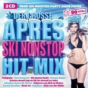 Der groáe Apres Ski Nonstop Hit-Mix