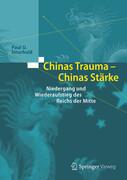 Chinas Trauma - Chinas Stärke
