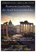 Ferinand Gregorovius' illustrierte Geschichte der Stadt Rom im Mittelalter, I. Buch
