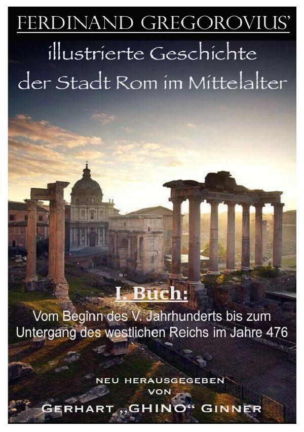 Ferinand Gregorovius' illustrierte Geschichte der Stadt Rom im Mittelalter, I. Buch als Buch (kartoniert)