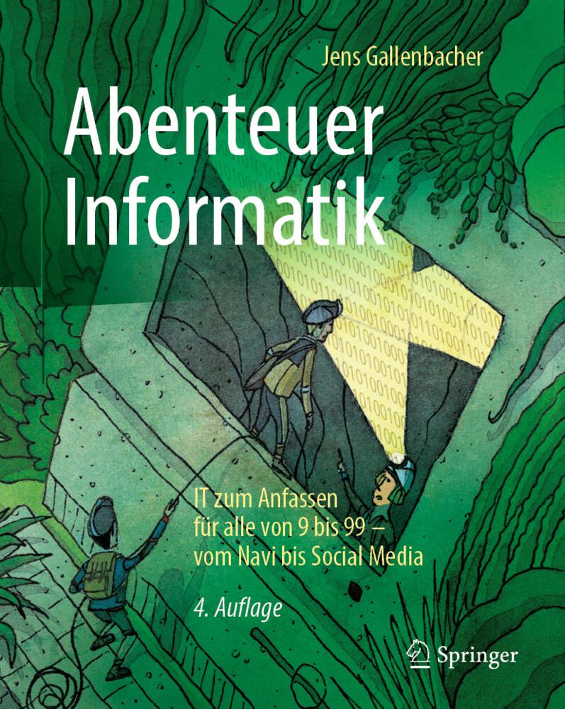Abenteuer Informatik als Buch von Jens Gallenba...