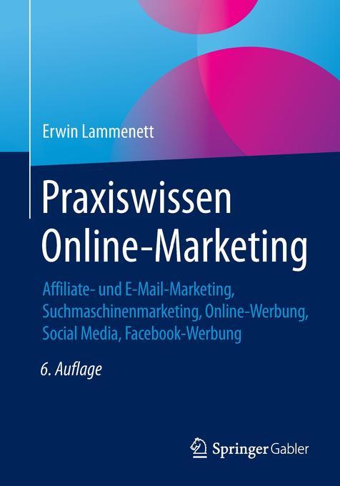 Praxiswissen Online-Marketing als Buch von Erwi...