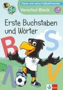 Paule und seine Fußballfreunde - Vorschul-Block Erste Buchstaben und Wörter