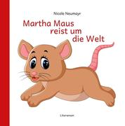 Martha Maus reist um die Welt