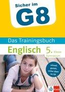 Klett Sicher im G8 Das Trainingsbuch Englisch 5. Klasse Gymnasium