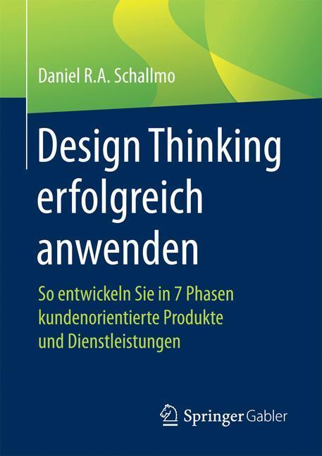 Design Thinking erfolgreich anwenden als Buch