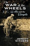 The War of the Wheels: H. G. Wells and the Bicycle