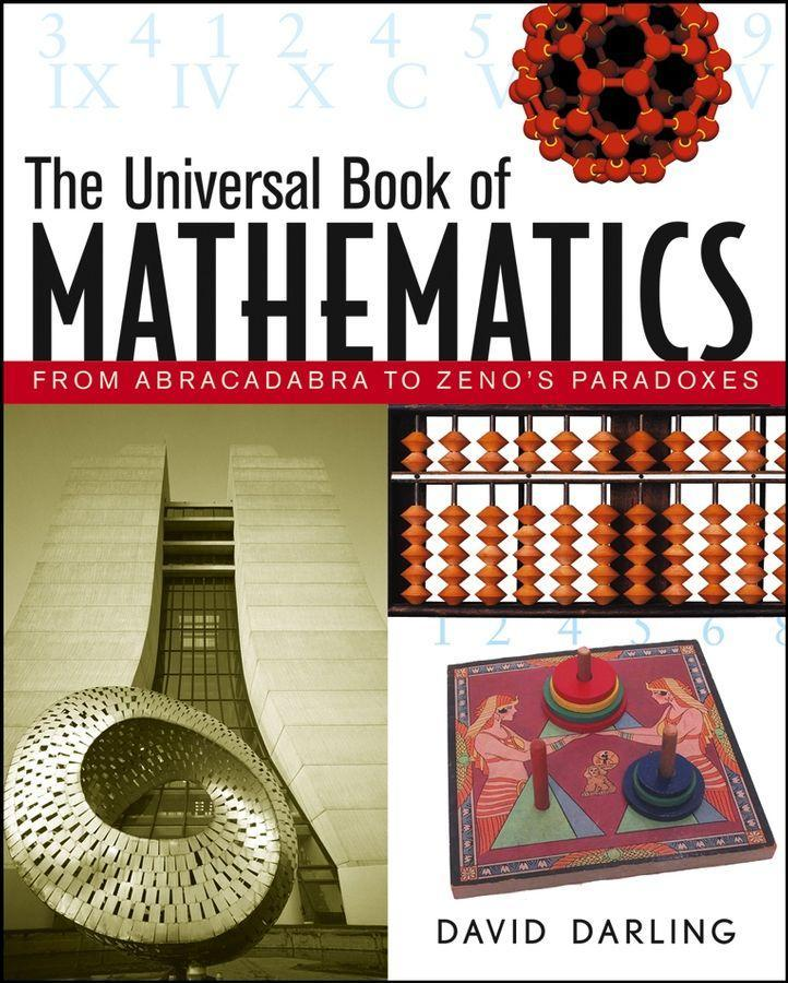 The Universal Book of Mathematics: From Abracadabra to Zeno's Paradoxes als Buch