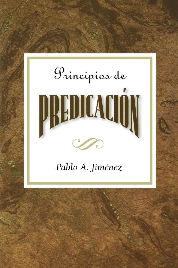 Principios de Predicación Aeth: Principles of Preaching Spanish als Taschenbuch