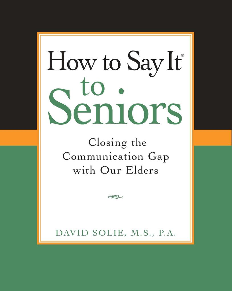 How to Say It (R) to Seniors: Closing the Communication Gap with Our Elders als Taschenbuch
