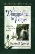 A Woman's Call to Prayer Growth and Study Guide: Making Your Desire to Pray a Reality als Taschenbuch