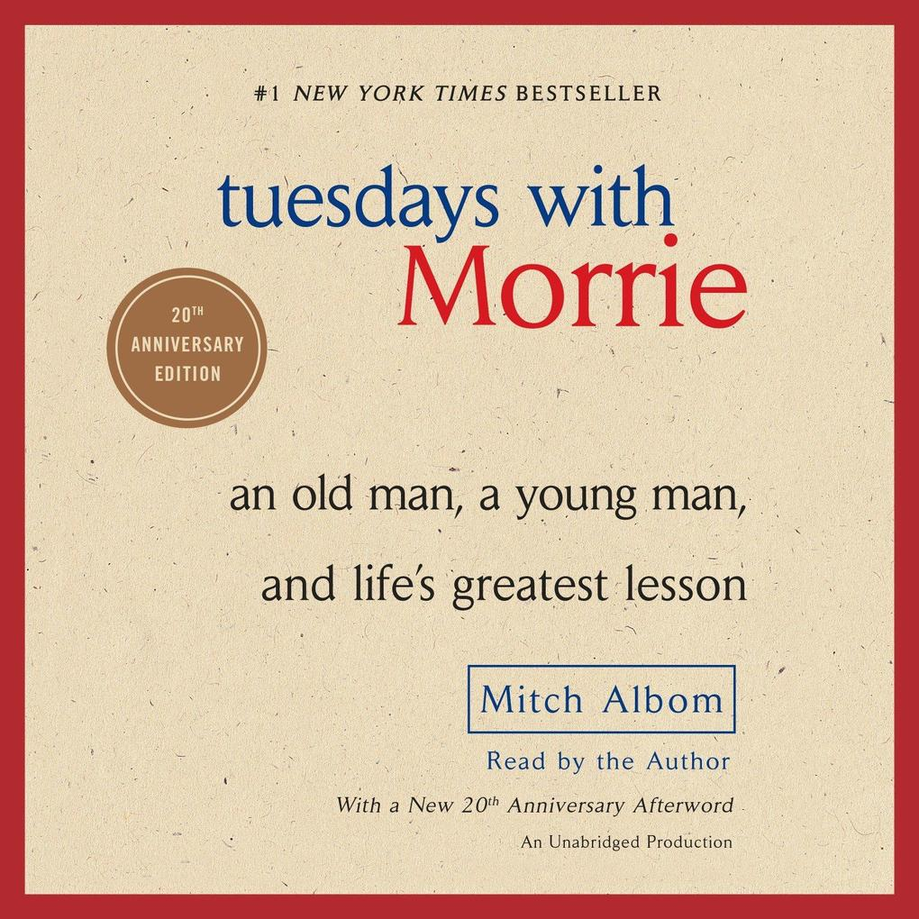 Tuesdays with Morrie: An Old Man, a Young Man, and Life's Greatest Lesson als Hörbuch