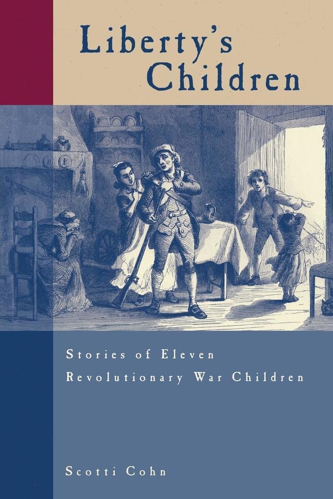 Liberty's Children: Stories of Eleven Revolutionary War Children als Taschenbuch