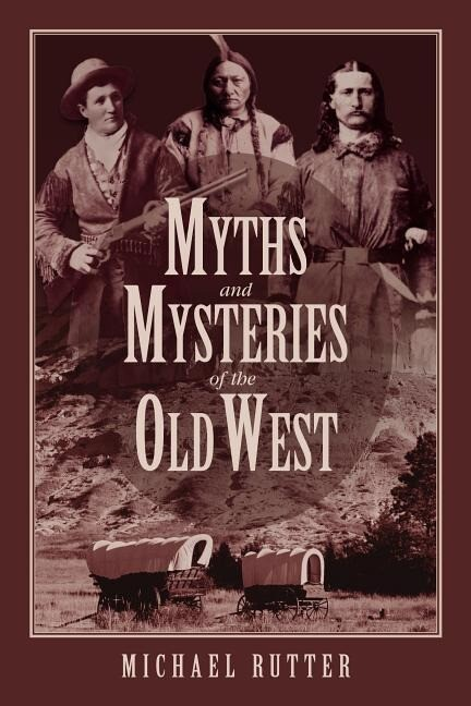 Myths and Mysteries of the Old West als Taschenbuch