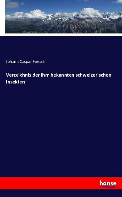 Verzeichnis der ihm bekannten schweizerischen I...