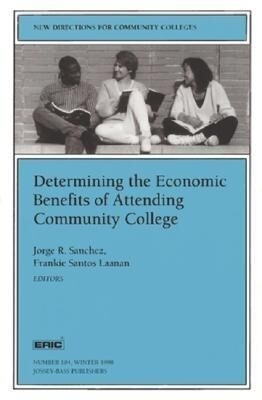 Determining the Economic Benefits of Attending Community College: New Directions for Community Colleges, Number 104 als Taschenbuch