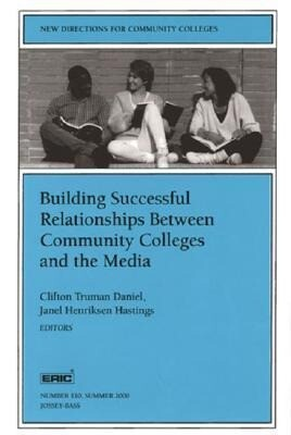 Building Successful Relationships Between Community Colleges and the Media: New Directions for Community Colleges, Number 110 als Taschenbuch