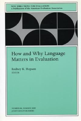 How and Why Language Matters in Evaluation: New Directions for Evaluation, Number 86 als Taschenbuch