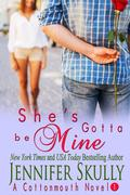 She's Gotta Be Mine (a sexy funny mystery/romance, Cottonmouth Book 1)