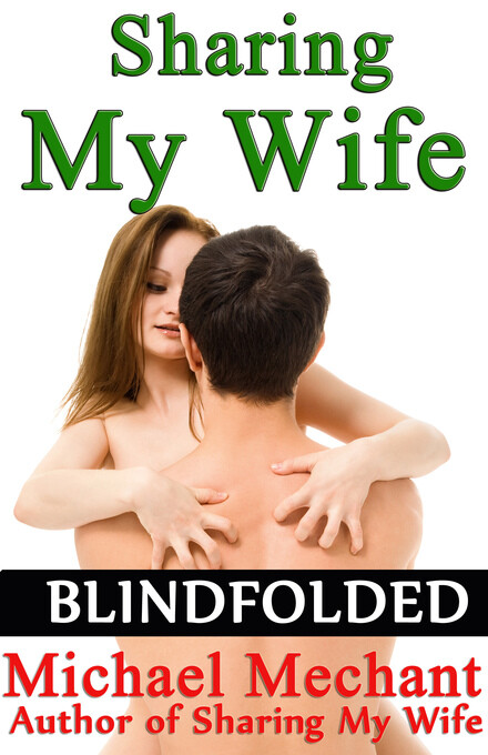 Sharing My Wife Blindfolded als eBook Download ...