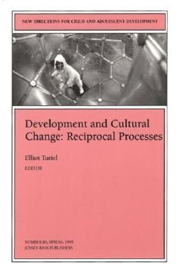 Development and Cultural Change: Reciprocal Processes: New Directions for Child and Adolescent Development, Number 83 als Taschenbuch