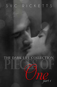 Pieces Of One, Part 1 (The Dark Life Collection)
