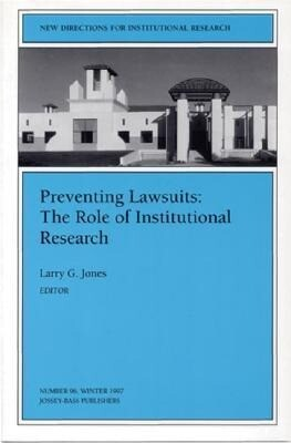 Preventing Lawsuits: The Role of Institutional Research: New Directions for Institutional Research, Number 96 als Taschenbuch