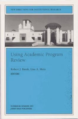 Using Academic Program Review: New Directions for Institutional Research, Number 86 als Taschenbuch