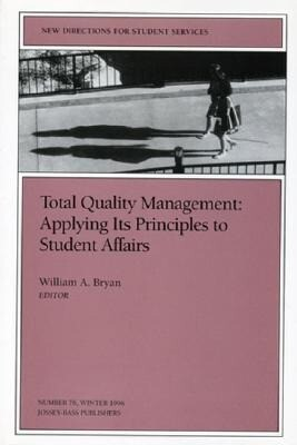 Total Quality Management: Applying Its Principles to Student Affairs: New Directions for Student Services, Number 76 als Taschenbuch