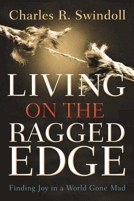 Living on the Ragged Edge: Finding Joy in a World Gone Mad als Taschenbuch