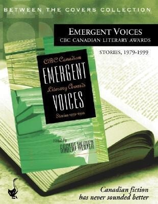 Emergent Voices: CBC Canadian Literary Awards, Stories, 1979-1999 als Hörbuch