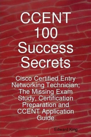 CCENT 100 Success Secrets - Cisco Certified Ent...