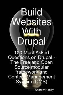 Build Websites With Drupal, 100 Most Asked Ques...
