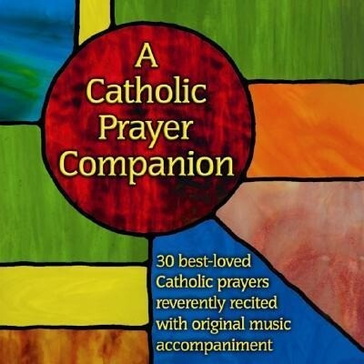A Catholic Prayer Companion als Hörbuch