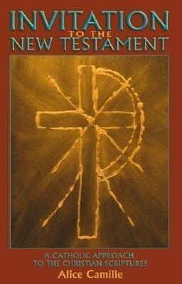 Invitation to the New Testament: A Catholic Approach to the Christian Scriptures als Taschenbuch