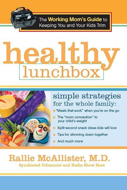 Healthy Lunchbox: The Working Mom's Guide to Keeping You and Your Kids Trim als Taschenbuch