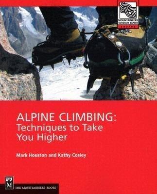 Alpine Climbing: Techniques to Take You Higher als Taschenbuch