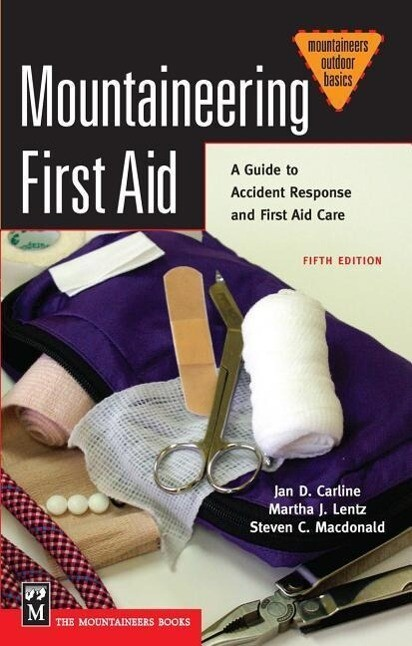 Mountaineering First Aid: A Guide to Accident Response and First Aid Care als Taschenbuch
