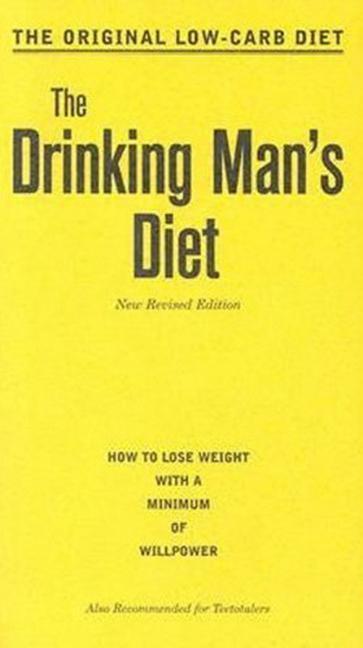 The Drinking Man's Diet: How to Lose Weight with a Minimum of Willpower als Taschenbuch