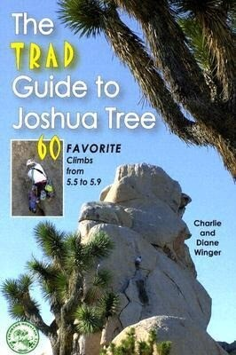 The Trad Guide to Joshua Tree: 60 Favorite Climbs from 5.5 to 5.9 als Taschenbuch