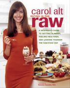 Eating in the Raw: A Beginner's Guide to Getting Slimmer, Feeling Healthier, and Looking Younger the Raw-Food Way als Taschenbuch